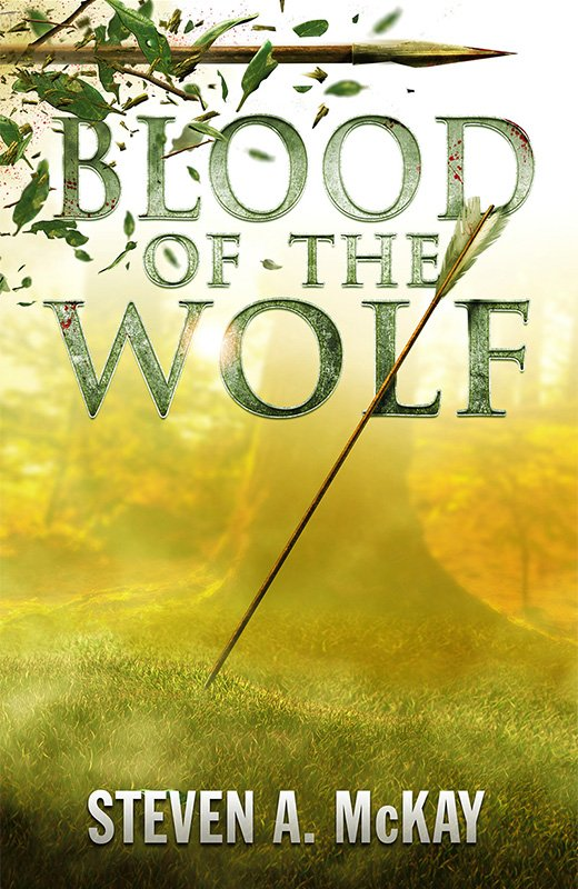 Blood of the Wolf by Steven A. McKay