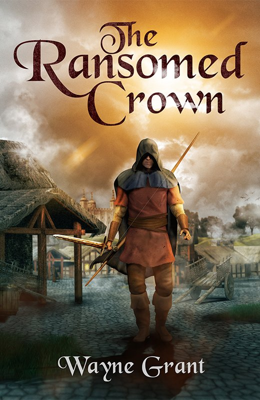 The Ransomed Crown by Wayne Grant