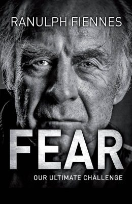 Fear by Sir Ranulph Fiennes