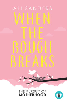 When The Bough Breaks by Ali Sanders